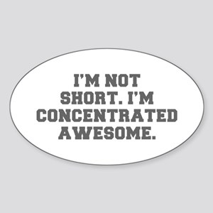 I M NOT SHORT I M CONCENTRATED AWESOME-Fre gray St