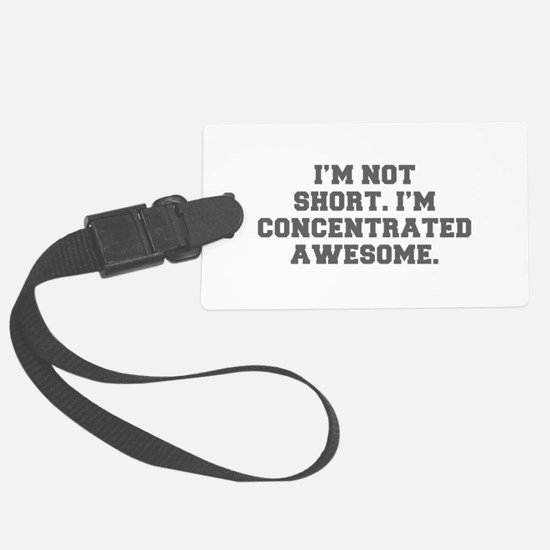 I M NOT SHORT I M CONCENTRATED AWESOME-Fre gray Lu