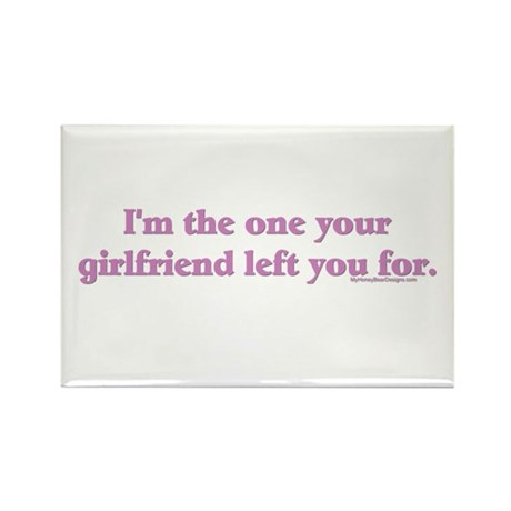 I'm the one your girlfriend l Rectangle Magnet