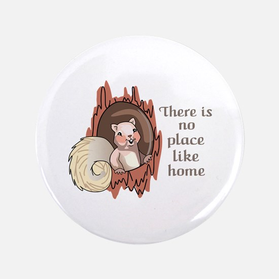 "No Place Like Home 3.5"" Button"