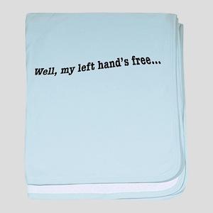 Well, my left hand's free baby blanket