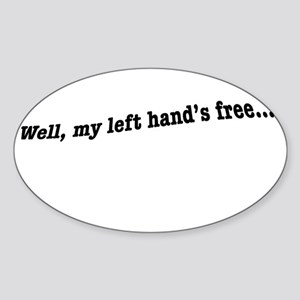 Well, my left hand's free Sticker