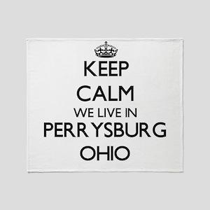 Keep calm we live in Perrysburg Ohio Throw Blanket