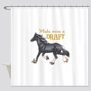 MAKE MINE A DRAFT Shower Curtain