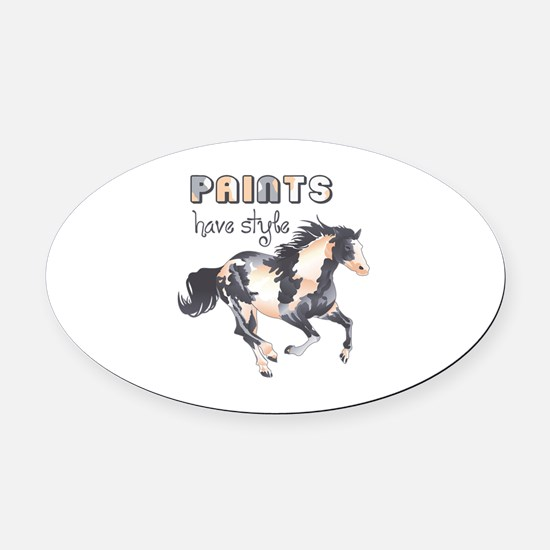 PAINTS HAVE STYLE Oval Car Magnet