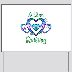 I Love Quilting Yard Sign
