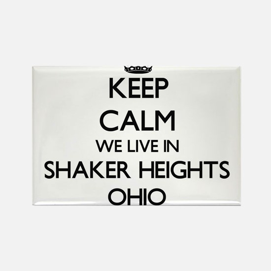 Keep calm we live in Shaker Heights Ohio Magnets