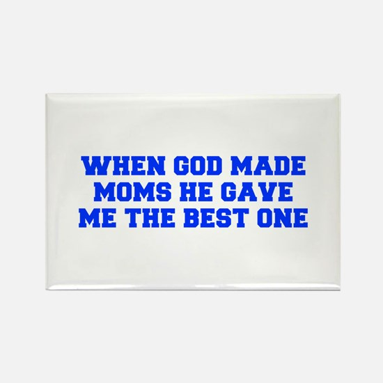 When God made moms He gave me the best one-Fre blu