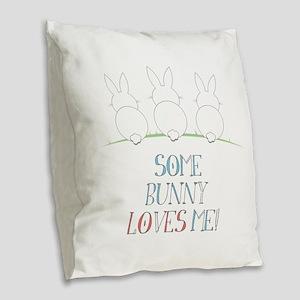 Some Bunny Loves Me Burlap Throw Pillow