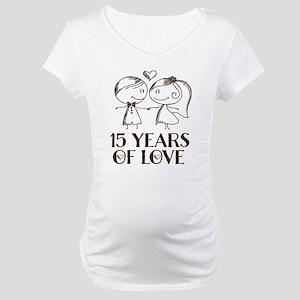 15th Wedding Anniversary Maternity T-Shirt