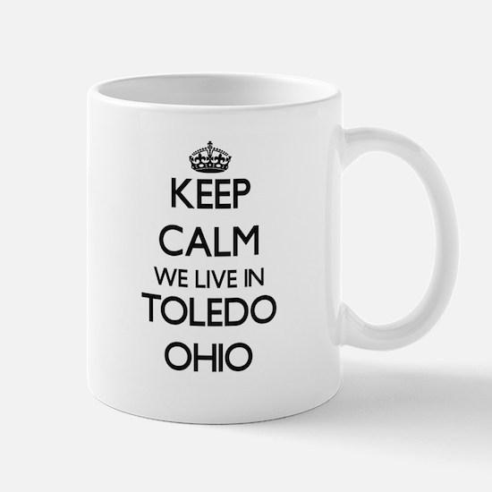 Keep calm we live in Toledo Ohio Mugs