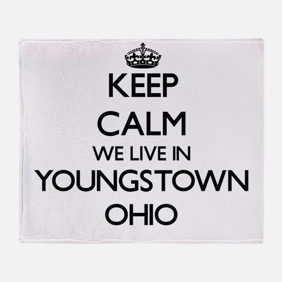 Keep calm we live in Youngstown Ohio Throw Blanket