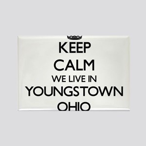 Keep calm we live in Youngstown Ohio Magnets