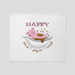 HAPPY AS A PIG IN MUD Throw Blanket