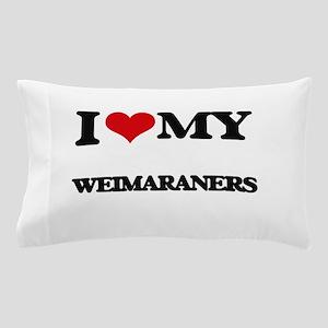 I love my Weimaraners Pillow Case