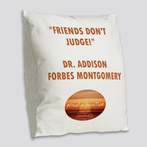 FRIENDS DON'T JUDGE Burlap Throw Pillow