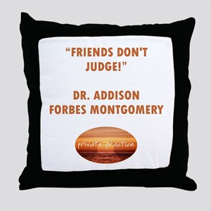 FRIENDS DON'T JUDGE Throw Pillow