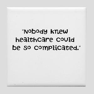 Nobody knew... Tile Coaster