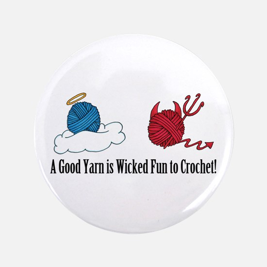 """A Good Yarn Is Wicked Fun To Crochet 3.5"""" But"""