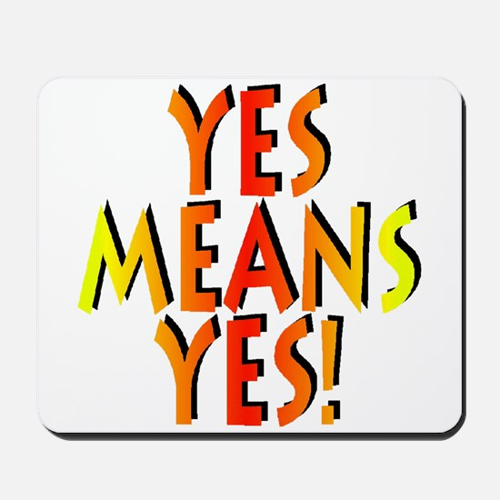 Yes Means Yes! Mousepad