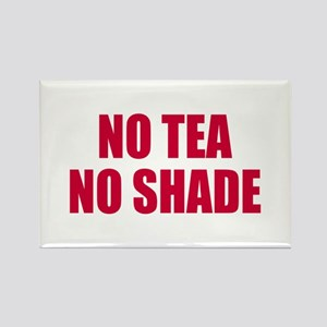 No tea no shade Rectangle Magnet