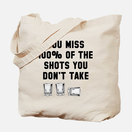You miss 100% of shots Tote Bag