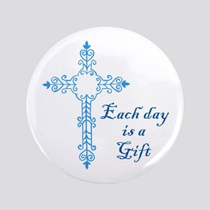 "EACH DAY IS A GIFT 3.5"" Button"