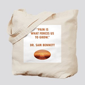 PAIN FORCES US TO GROW Tote Bag