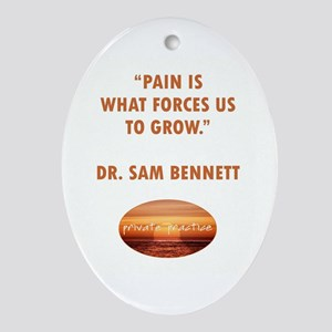 PAIN FORCES US TO GROW Ornament (Oval)