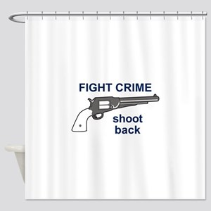 FIGHT CRIME Shower Curtain