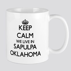 Keep calm we live in Sapulpa Oklahoma Mugs