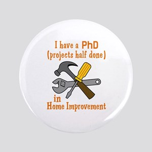 "I HAVE A PHD 3.5"" Button"