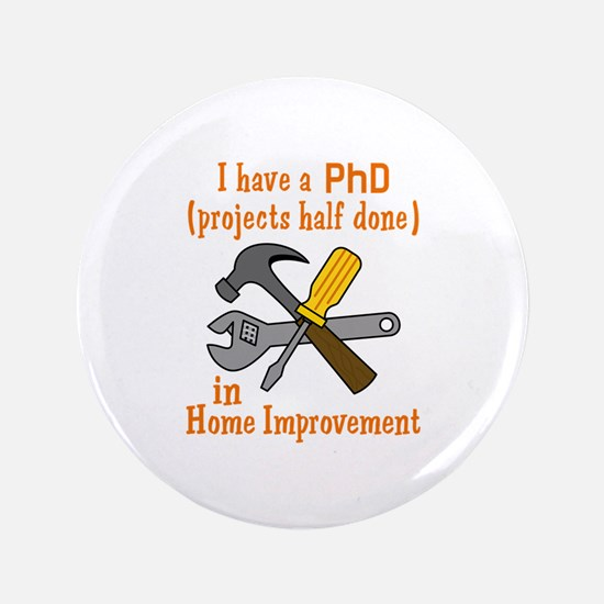 """I HAVE A PHD 3.5"""" Button"""
