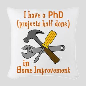 I HAVE A PHD Woven Throw Pillow