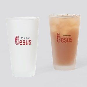 ITS ABOUT JESUS Drinking Glass