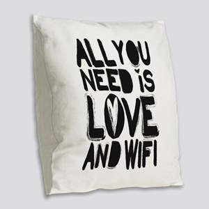 All you need is love and wifi Burlap Throw Pillow