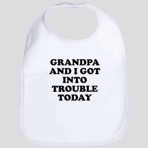 Grandpa And I Got Into Trouble Bib
