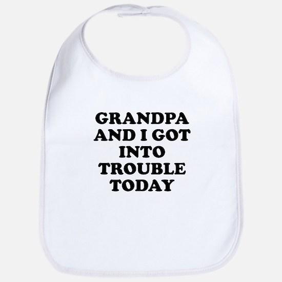 Grandpa And I Got Into Trouble Bib
