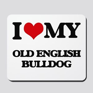 I love my Old English Bulldog Mousepad