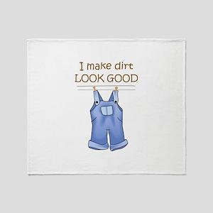 I MAKE DIRT LOOK GOOD Throw Blanket