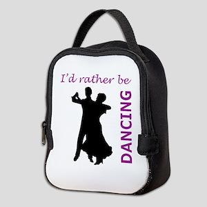 RATHER BE DANCING Neoprene Lunch Bag