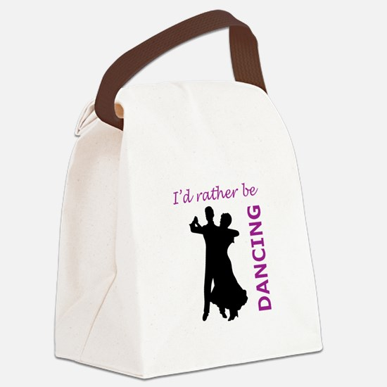 RATHER BE DANCING Canvas Lunch Bag