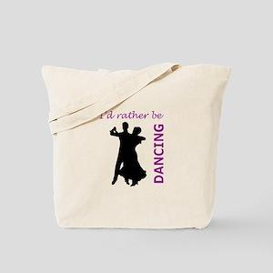 RATHER BE DANCING Tote Bag