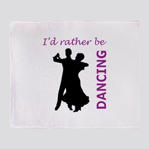 RATHER BE DANCING Throw Blanket