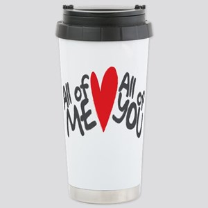 All of me loves all of you Travel Mug