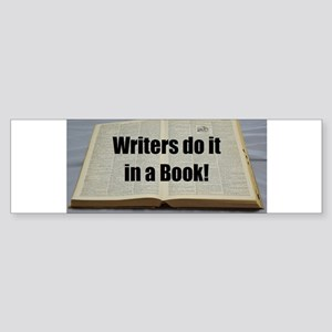 Writers Do It In a Book block print Bumper Sticker