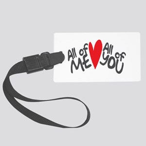 All of me loves all of you Luggage Tag