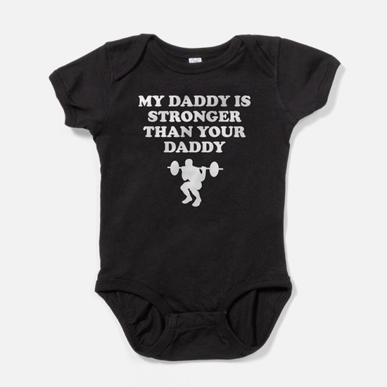 My Daddy Is Stronger Than Your Daddy Baby Bodysuit