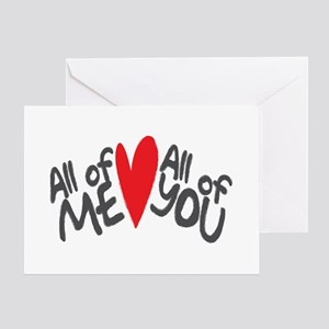 All of me loves all of you Greeting Cards