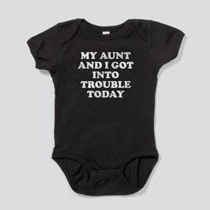 My Aunt And I Got Into Trouble Baby Bodysuit